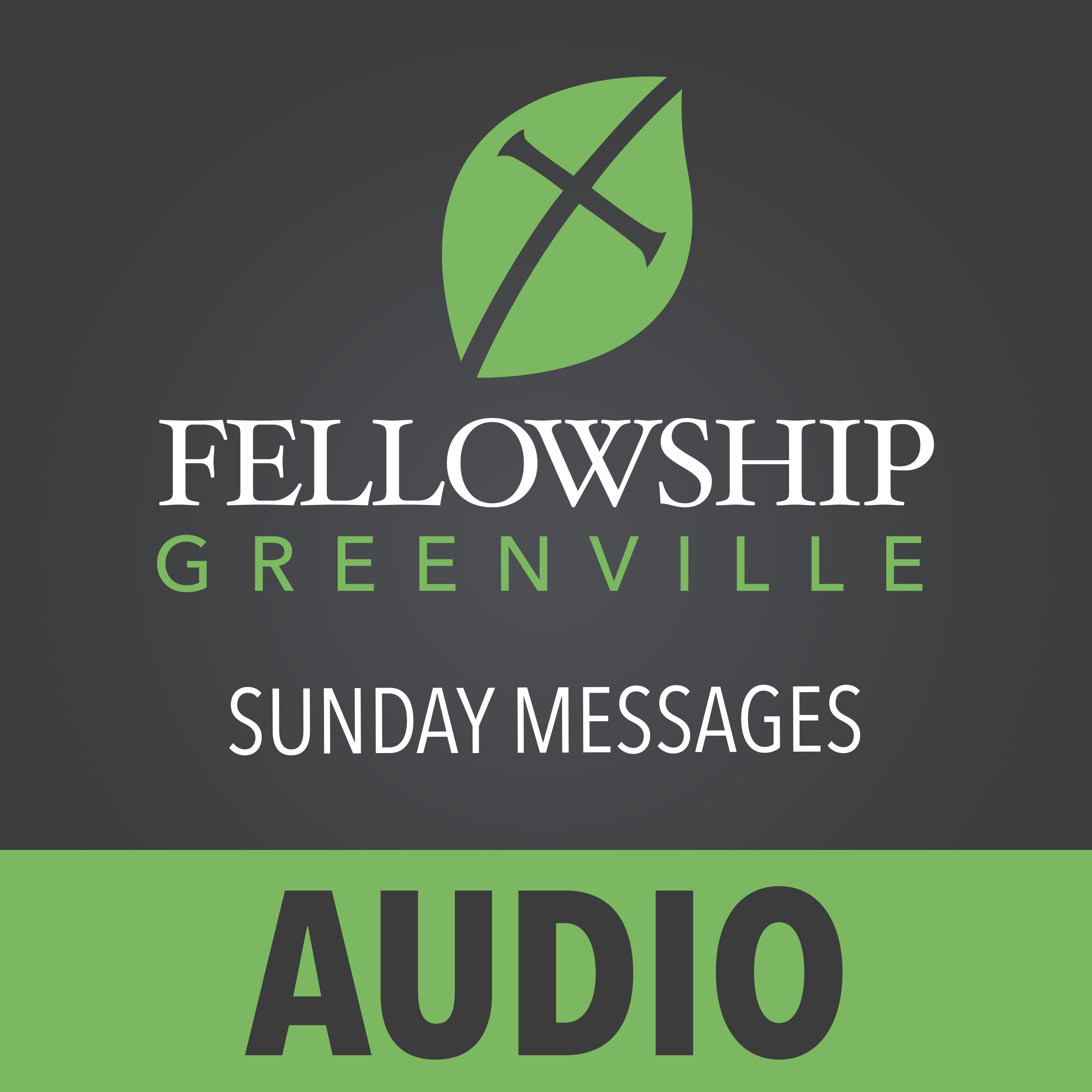 Fellowship Greenville: Sunday Morning Sermons (Audio)